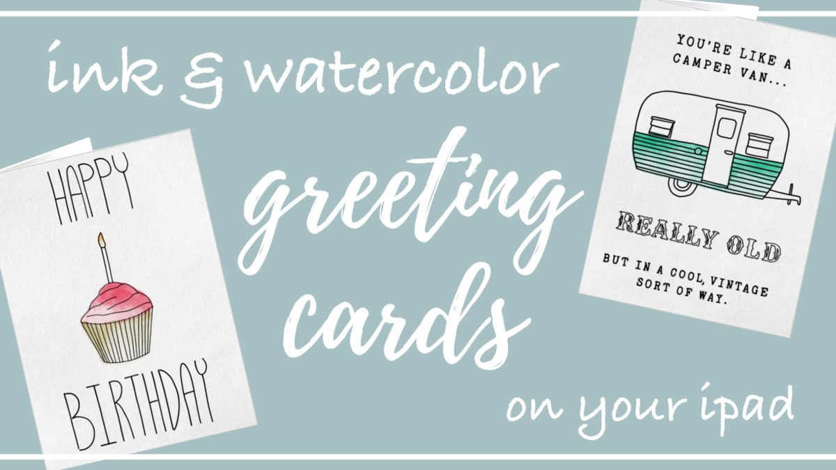 Ink & Watercolor Greeting Cards on Your iPad