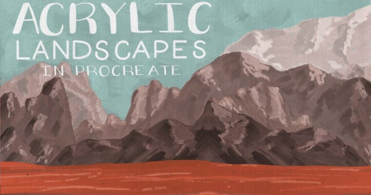 Acrylic Landscapes in Procreate + 32 Free Acrylic Procreate Brushes and Stamps