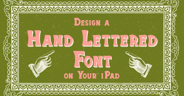 Design a Hand Lettered Font on Your iPad